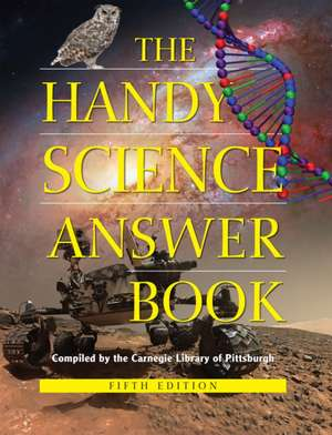 The Handy Science Answer Book: 5th Edition de The Carnegie Library of Pittsburgh