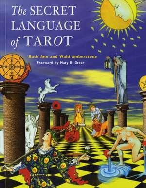 The Secret Language of Tarot de Wald Amberstone