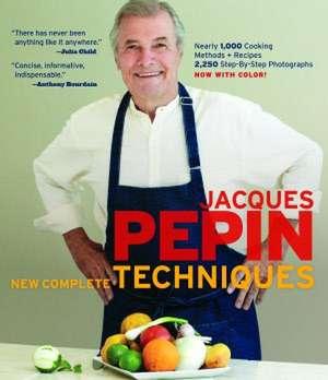 Jacques Pépin New Complete Techniques de Jacques Pepin