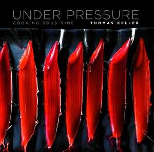 Under Pressure de Thomas Keller