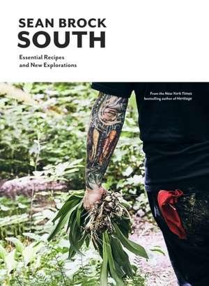A Southern Cookbook: Essential Recipes and New Explorations de Sean Brock