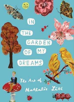 In the Garden of My Dreams de Nathalie Lete
