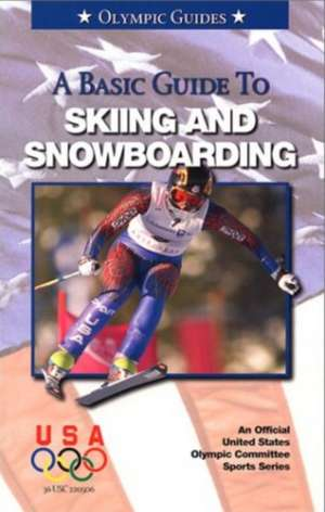 Basic Guide to Skiing & Snowboarding de Mark Maier