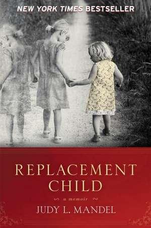 Replacement Child de Judy L. Mandel