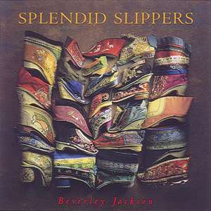 Splendid Slippers:  A Thousand Years of an Erotic Tradition de Beverley Jackson