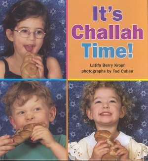 It's Challah Time! de Latifa Kropf