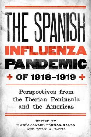 The Spanish Influenza Pandemic of 1918–1919 – Perspectives from the Iberian Peninsula and the Americas