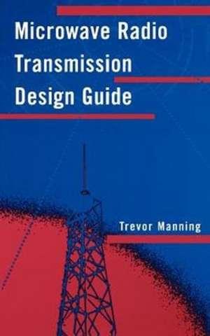 Microwave Radio Transmission Design Guide de Trevor Manning