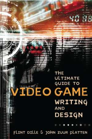 The Ultimate Guide to Video Game Writing and Design imagine