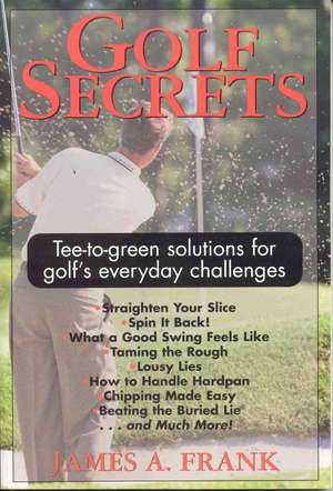 Golf Secrets de James A. Frank