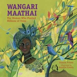 Wangari Maathai:  The Woman Who Planted a Million Trees de Franck Prevot