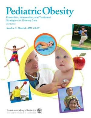 Pediatric Obesity:  Prevention, Intervention, and Treatment Strategies for Primary Care de Sandra Hassink