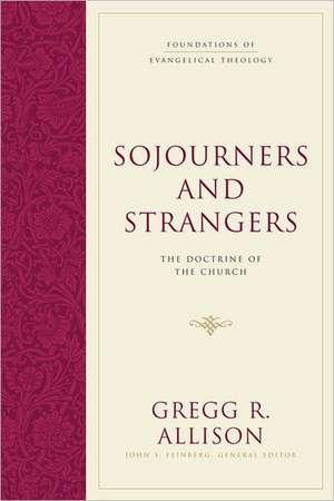 Sojourners and Strangers de Gregg R. Allison