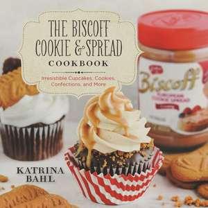 The Biscoff Cookie & Spread Cookbook – Irresistible Cupcakes, Cookies, Confections, and More de Katrina Bahl