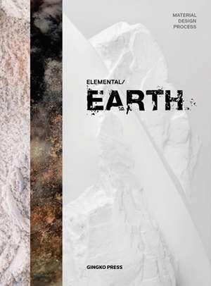 Elemental / Earth: Material Design Process de Gingko Press