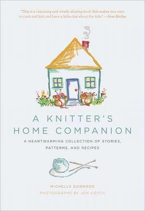 A Knitter's Home Companion de Michelle Edwards