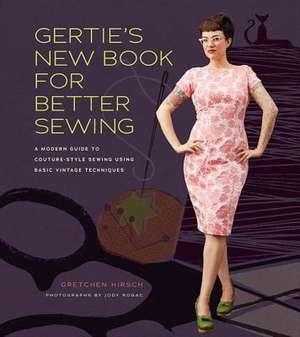 Gertie's New Book for Better Sewing de Gretchen Hirsch
