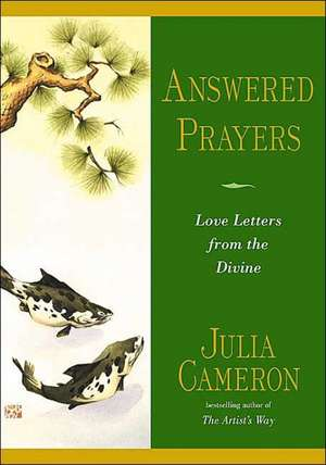 Answered Prayers de Julia Cameron
