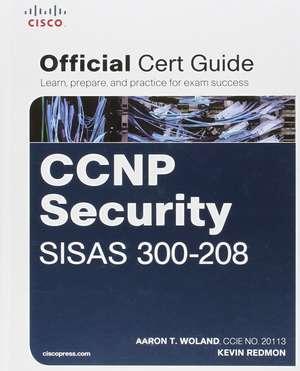 CCNP Security SISAS 300-208 Official Cert Guide de Aaron Woland