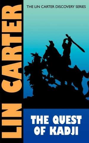 The Quest of Kadji de Lin Carter