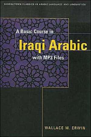 A Basic Course in Iraqi Arabic de Wallace M. Erwin