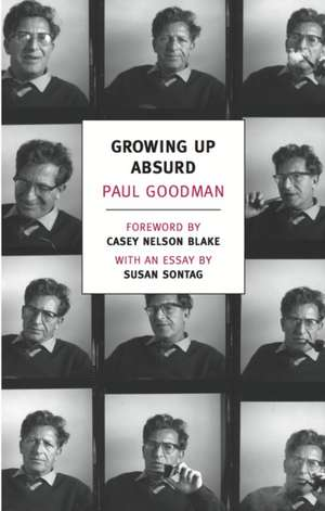 Growing Up Absurd:  Problems of Youth in the Organized Society de Paul Goodman