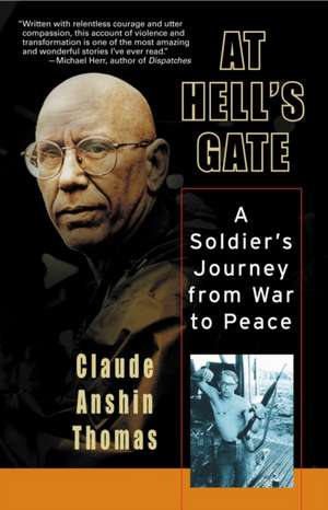 At Hell's Gate:  A Soldier's Journey from War to Peace de Claude Anshin Thomas