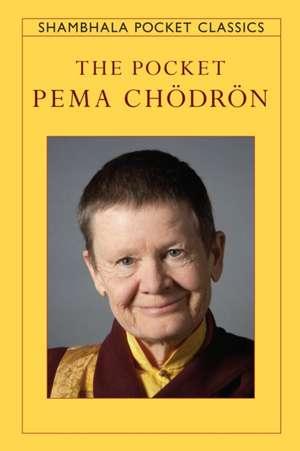 The Pocket Pema Chodron de Eden Steinberg