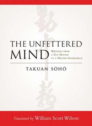 The Unfettered Mind de Takuan Soho