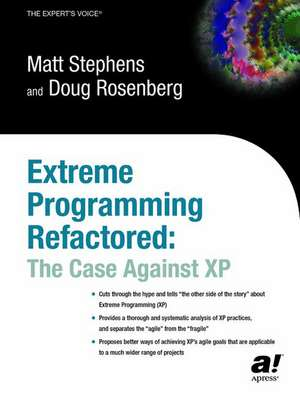Extreme Programming Refactored: The Case Against XP de Don Rosenberg