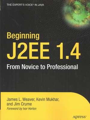 Beginning J2EE 1.4: From Novice to Professional de James Weaver