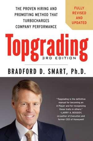Topgrading, 3rd Edition de Bradford D Smart