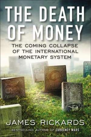 The Death of Money de James Rickards