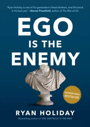 Ego Is the Enemy de Ryan Holiday