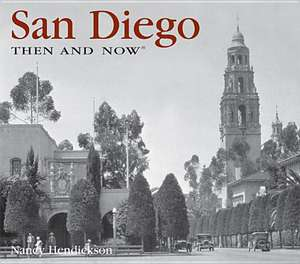 San Diego Then and Now de Nancy Hendrickson