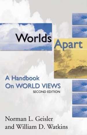Worlds Apart:  A Handbook on World Views; Second Edition de Norman L. Geisler
