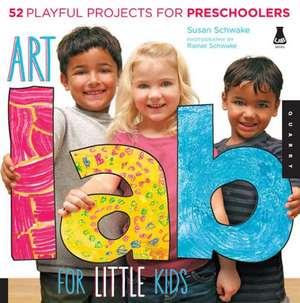 Art Lab for Little Kids de Susan Schwake