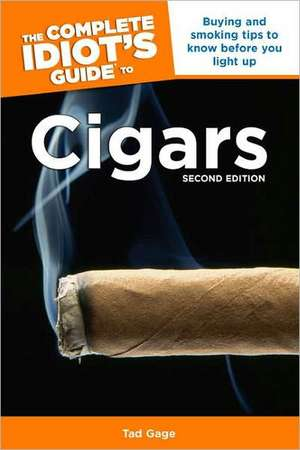 The Complete Idiot's Guide to Cigars de Tad Gage