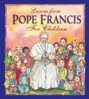 Lessons from Pope Francis for Children de Angela Burrin
