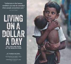 Living on a Dollar a Day – The Lives and Faces of the World`s Poor