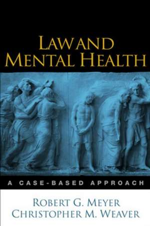 Law and Mental Health:  A Case-Based Approach de Robert G. Meyer