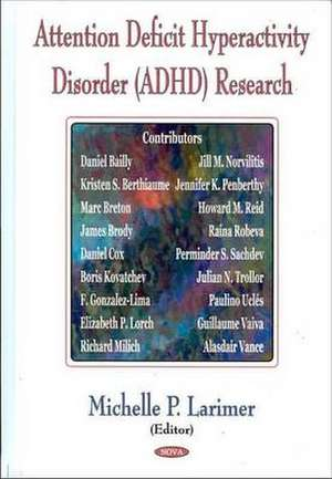 Attention Deficit Hyperactivity Disorder (ADHD) Research de Michelle P. Larimer