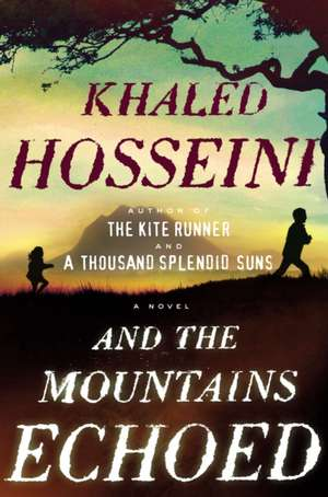 And the Mountains Echoed de Khaled Hosseini