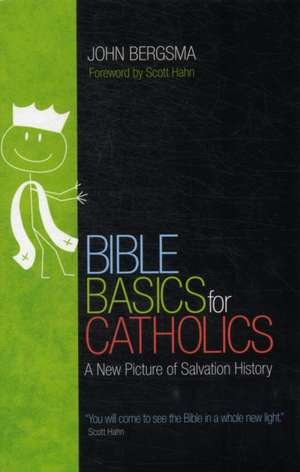 Bible Basics for Catholics de John Sietze Bergsma