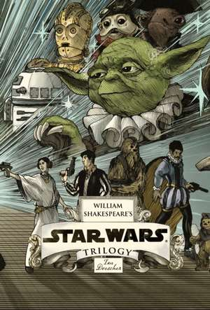 William Shakespeare's Star Wars Trilogy: The Royal Imperial Boxed Set: Includes Verily, A New Hope; The Empire Striketh Back; The Jedi Doth Return; and an 8-by-34-inch full-color poster de Ian Doescher