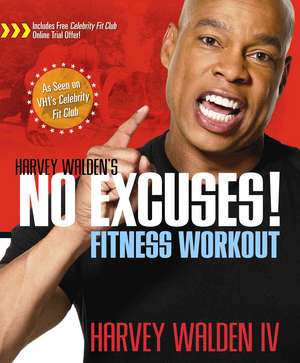Harvey Walden's No Excuses! Fitness Workout de  IV Walden,  Harvey