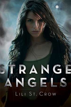 Strange Angels de Lili St. Crow