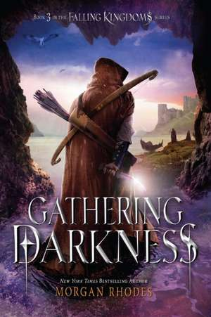 Gathering Darkness de Morgan Rhodes