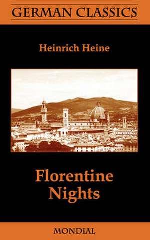 Florentine Nights (German Classics) de Heinrich Heine