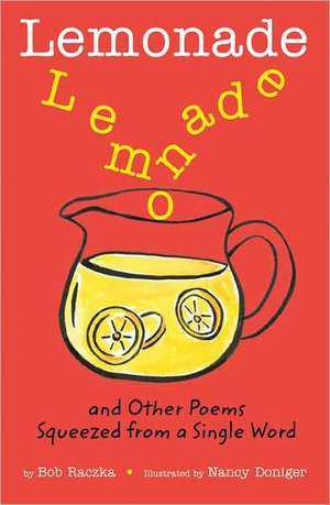 Lemonade:  And Other Poems Squeezed from a Single Word de Bob Raczka